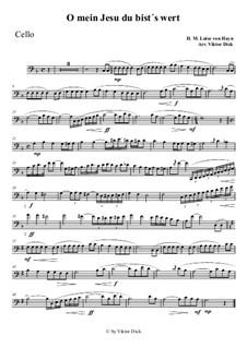 O mein Jesu du bist's wert: For cello by Henriette Maria Luise von Hayn