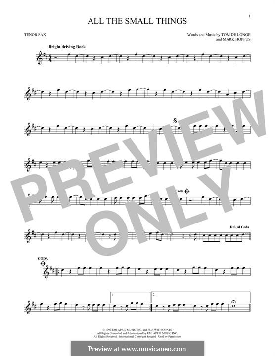 All the Small Things (Blink-182): For tenor saxophone by Mark Hoppus, Tom DeLonge
