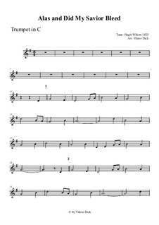Alas, and Did My Savior Bleed: For trumpet in C by Hugh Wilson