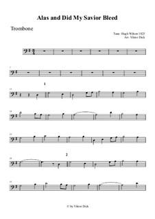 Alas, and Did My Savior Bleed: For trombone by Hugh Wilson