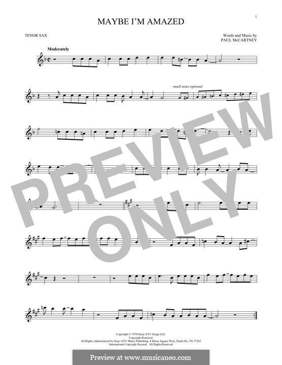 Maybe I'm Amazed: For tenor saxophone by Paul McCartney