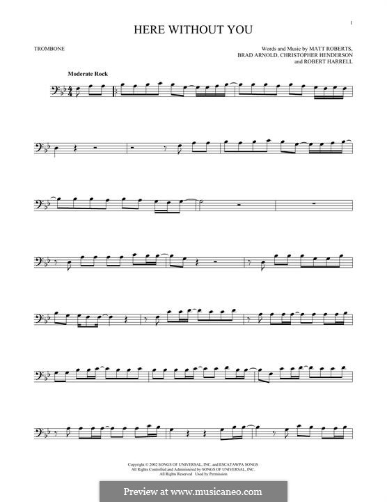 Here without You (3 Doors Down): For trombone by Brad Arnold, Christopher Henderson, Matthew Roberts, Todd Harrell