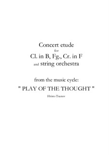 Concert etude for Cl. in B, Fg., Cr. in F and string orchestra: Concert etude for Cl. in B, Fg., Cr. in F and string orchestra by Hristo Tsanov