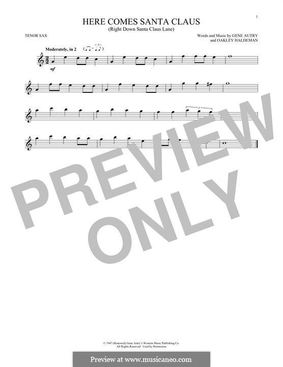Here Comes Santa Claus (Right Down Santa Claus Lane): For tenor saxophone by Gene Autry, Oakley Haldeman