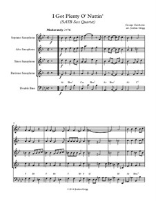 I Got Plenty O' Nuttin': SATB sax quartet by George Gershwin