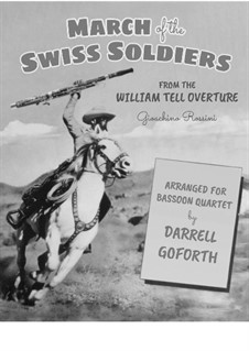 March of the Swiss Soldiers: For bassoon quartet by Gioacchino Rossini