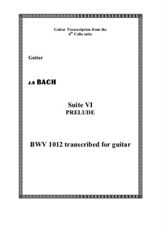 Suite for Cello No.6 in D Major, BWV 1012: Prelude. Version for guitar by Johann Sebastian Bach