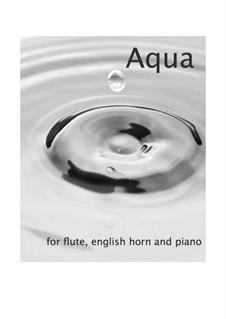 Aqua for flute, english horn and piano: Aqua for flute, english horn and piano by Momo Sakura