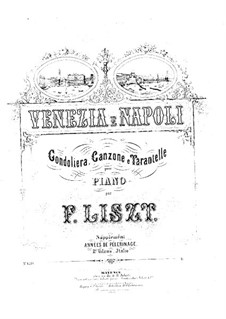 Venice and Naples, S.162: Complete set by Franz Liszt