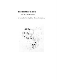 A Mother's Plea: Version for solo cello, cor anglais, 2 horns, contrabass by Sonja Grossner
