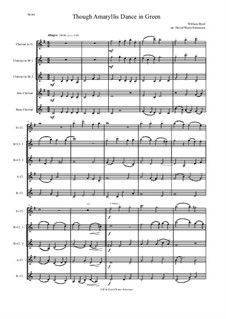Though Amaryllis Dance in Green: For clarinet quintet (E flat, 2xB flats, alto and 1 bass) by William Byrd