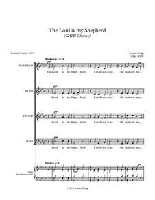 The Lord is my Shepherd (SATB Chorus): The Lord is my Shepherd (SATB Chorus) by Jordan Grigg