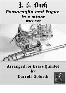 Passacaglia and Fugue in C Minor, BWV 582: Passacaglia and Fugue, for brass quintet by Johann Sebastian Bach