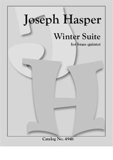 Winter Suite: For brass quintet by Joseph Hasper