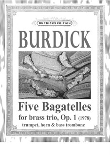 Five Bagatelles, Op.1: Version 1 by Richard Burdick