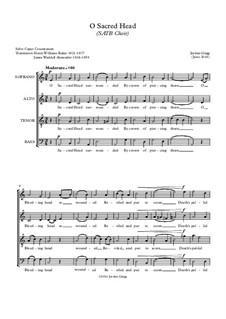 O Sacred Head (SATB Choir): O Sacred Head (SATB Choir) by Jordan Grigg