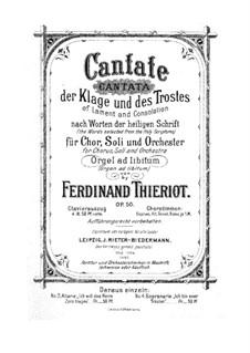 Cantata of Lament and Consolation, Op.50: Cantata of Lament and Consolation by Ferdinand Thieriot
