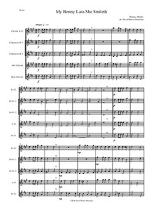 My Bonny Lass She Smileth: For clarinet quintet (E flat, 2 B flats, alto and bass) by Thomas Morley