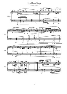 I, a blunt Saga for Piano, MVWV 1072: I, a blunt Saga for Piano by Maurice Verheul