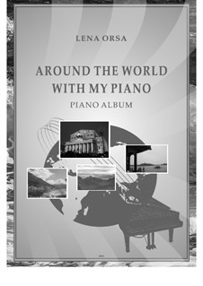 Around the World with My Piano: Around the World with My Piano by Lena Orsa