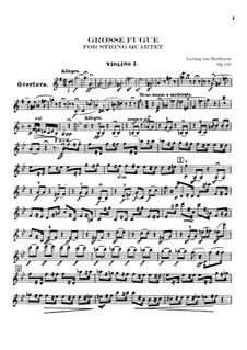 Grand Fugue in B Flat Major for String Quartet, Op.133: Violin I part by Ludwig van Beethoven