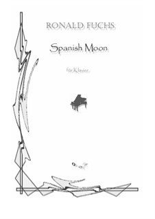Spanish Moon: Spanish Moon by Ronald Fuchs
