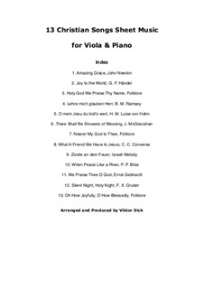 13 Christian Classics: For viola and piano by Georg Friedrich Händel, folklore, Franz Xaver Gruber, James McGranahan, Philip Paul Bliss, John Newton, Charles Crozat Converse, Herm. M. Hahn, Benjamin M. Ramsey, Ernst Heinrich Gebhardt