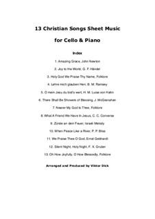 13 Christian Classics: For cello and piano by Georg Friedrich Händel, folklore, Franz Xaver Gruber, James McGranahan, Philip Paul Bliss, John Newton, Charles Crozat Converse, Herm. M. Hahn, Benjamin M. Ramsey, Ernst Heinrich Gebhardt