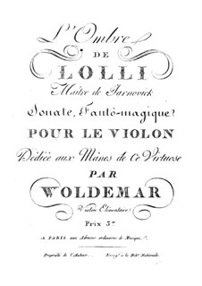 Trois sonates fantômagiques pour le violon: No.3 L'Ombre de Lolli by Michael Woldemar