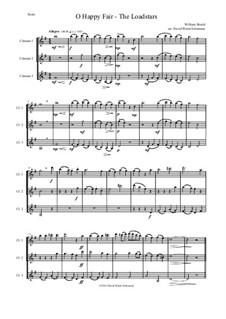 O happy fair - The Loadstars: For clarinet trio by William Shield