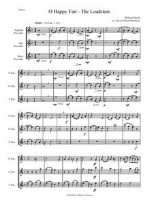 O happy fair - The Loadstars: For recorder trio by William Shield