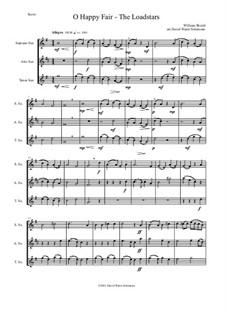 O happy fair - The Loadstars: For saxophone trio by William Shield