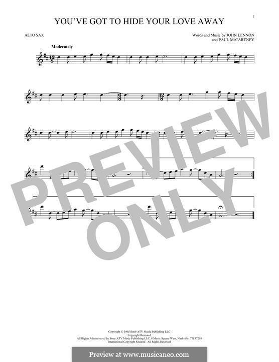 You've Got to Hide Your Love Away (The Beatles): For alto saxophone by John Lennon, Paul McCartney