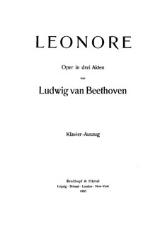 Leonore, Op.72: Piano score with vocal parts by Ludwig van Beethoven