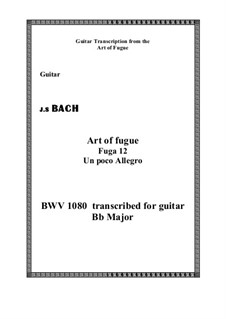 The Art of Fugue, BWV 1080: No.12 Un poco Allegro, for guitar by Johann Sebastian Bach