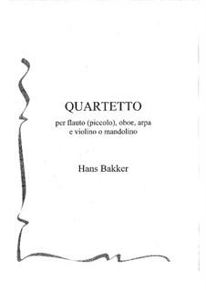 Quartetto per flauto (e piccolo), oboe, arpa e violino o mandolino - Score: Quartetto per flauto (e piccolo), oboe, arpa e violino o mandolino - Score by Hans Bakker