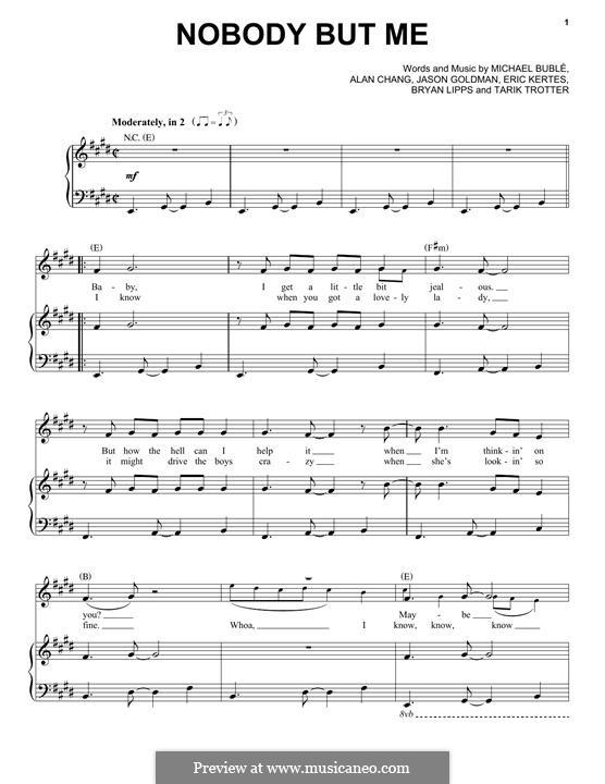 Nobody But Me: For voice and piano (or guitar) by Alan Chang, Michael Bublé, Bryan Lipps, Eric Kertes, Jason Goldman, Tarik Trotter
