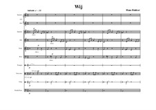 Wij for S & A solo, SATB, triangle, tomtoms (2), gong and double bass: Wij for S & A solo, SATB, triangle, tomtoms (2), gong and double bass by Hans Bakker