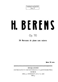 Fifty Piano Pieces for First Beginners, Op.70: All Pieces by Johann Hermann Berens