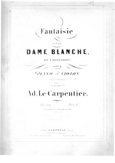 Fantasia on Themes from 'La Dame Blanche' by Boieldieu, Op.179: Fantasia on Themes from 'La Dame Blanche' by Boieldieu by Adolphe Claire Le Carpentier