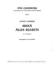 Missa Alles regretz: Missa Alles regretz by Loyset Compère