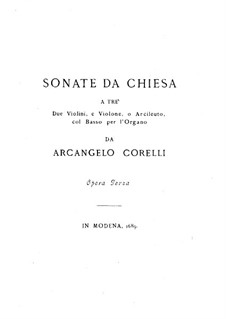 Twelve Trio Sonatas da chiesa for Two Violins and Basso Continuo, Op.3: Complete set by Arcangelo Corelli