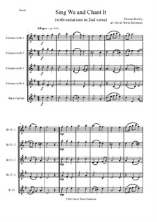 Sing We and Chant It: For clarinet quintet (4 B flats and 1 bass) with variations by Thomas Morley