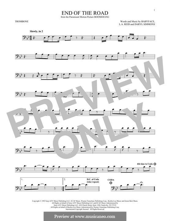 End of the Roads (Boyz II Men): For trombone by L.A. Reid, Daryl Simmons, Kenneth 'Babyface' Edmonds