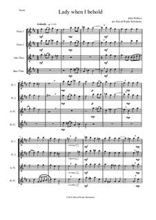 Lady, when I behold: For flute quartet (2 flutes, 1 alto flute, 1 bass flute) by John Wilbye