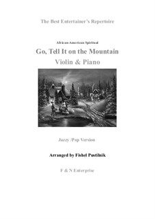 Go, Tell it on the Mountain: For violin and piano by folklore