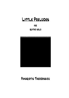 Little Preludes for guitar solo, Op.31: Little Preludes for guitar solo by Panagiotis Theodossiou