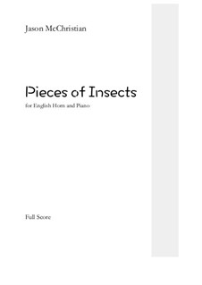 Pieces of Insects - for English Horn and Piano: Pieces of Insects - for English Horn and Piano by Jason McChristian