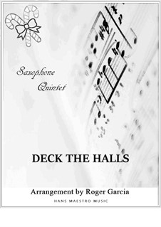 Deck The Halls: For saxophone quintet by Unknown (works before 1850)