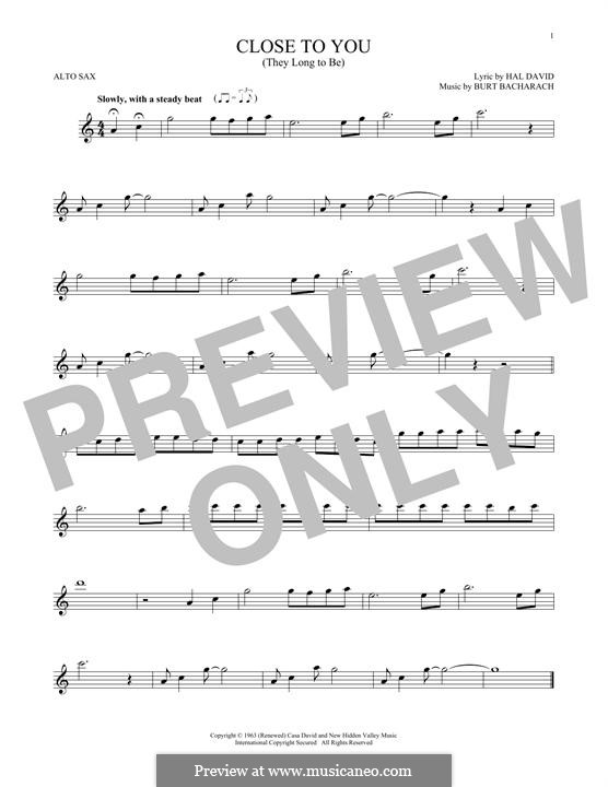 Close to You (They Long to be): For alto saxophone by Burt Bacharach